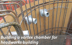 Building a vortext chamber for headworks building